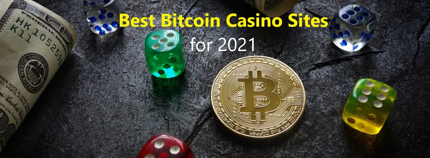 Best Bitcoin Casino Sites for 2021